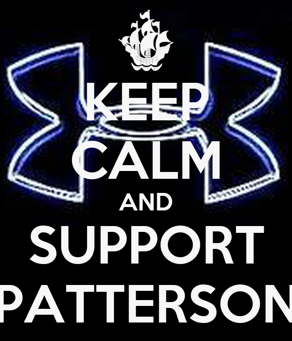 KEEP CALM AND SUPPORT PATTERSON