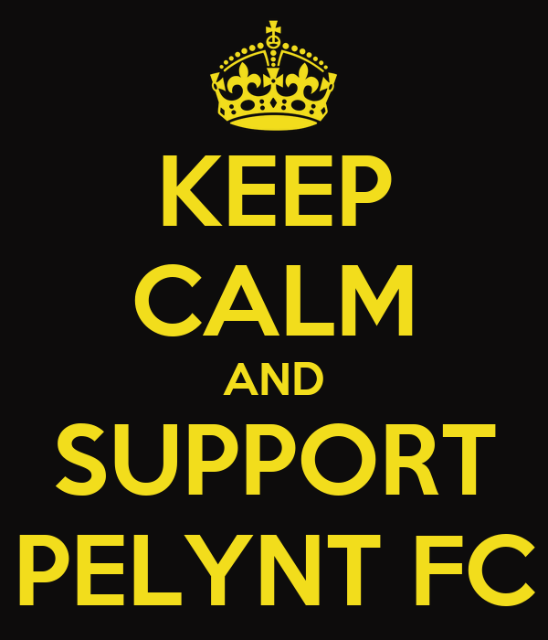 KEEP CALM AND SUPPORT PELYNT FC