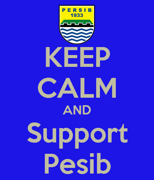 KEEP CALM AND Support Pesib