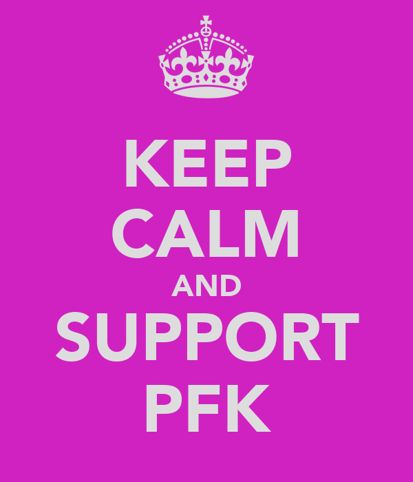 KEEP CALM AND SUPPORT PFK