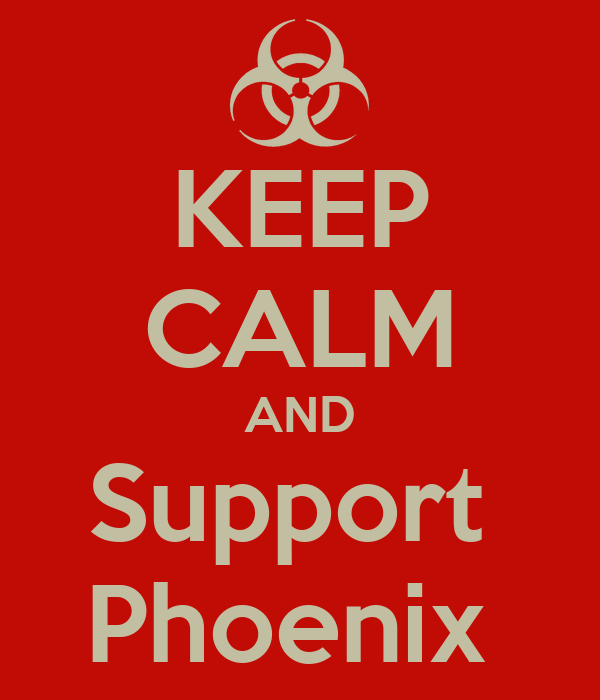 KEEP CALM AND Support  Phoenix