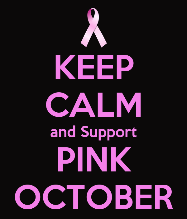 KEEP CALM and Support PINK OCTOBER