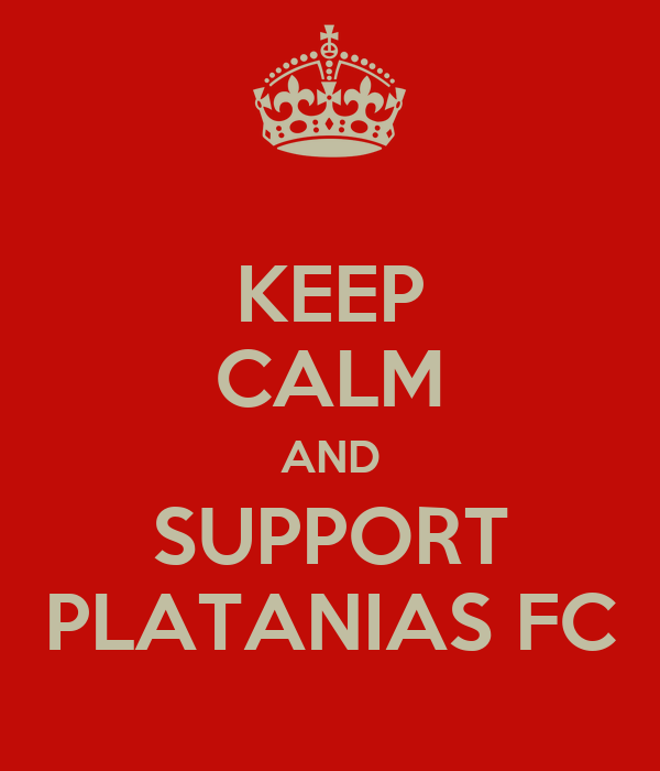 KEEP CALM AND SUPPORT PLATANIAS FC