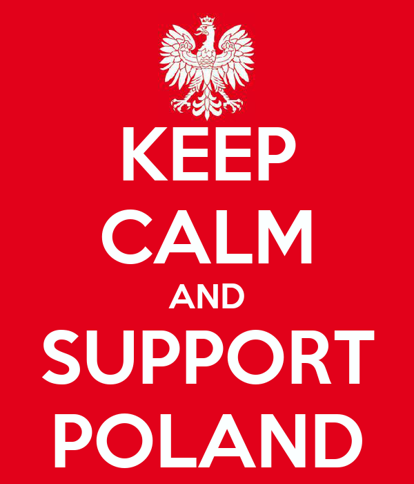KEEP CALM AND SUPPORT POLAND