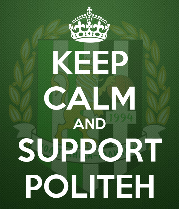 KEEP CALM AND SUPPORT POLITEH