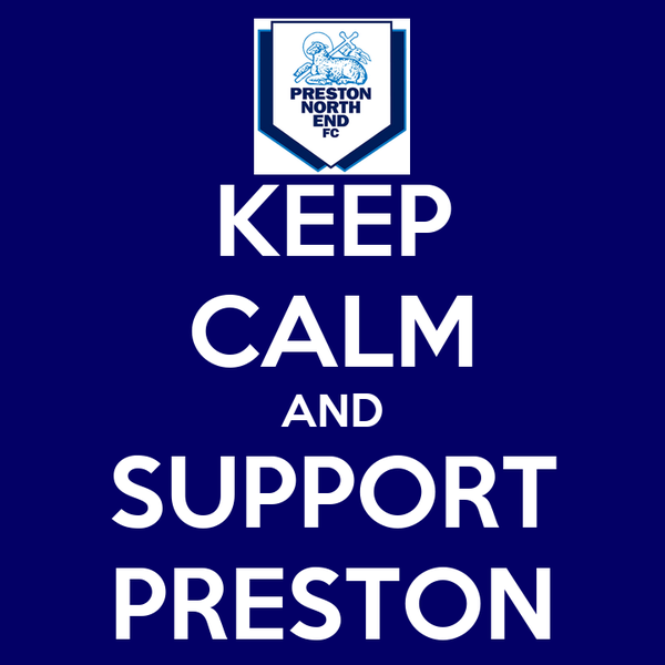 KEEP CALM AND SUPPORT PRESTON