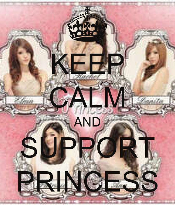 KEEP CALM AND SUPPORT PRINCESS