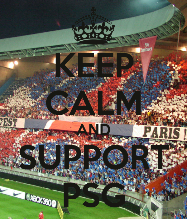 KEEP CALM AND SUPPORT PSG