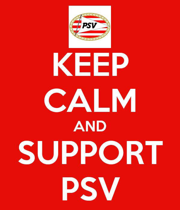 KEEP CALM AND SUPPORT PSV