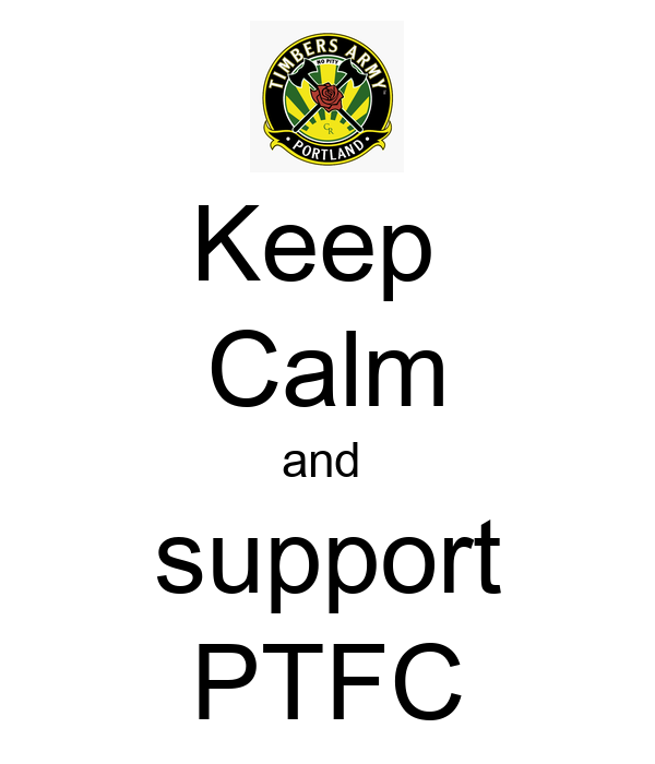 Keep  Calm and  support PTFC