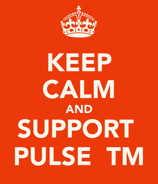 KEEP CALM AND SUPPORT  PULSE  TM