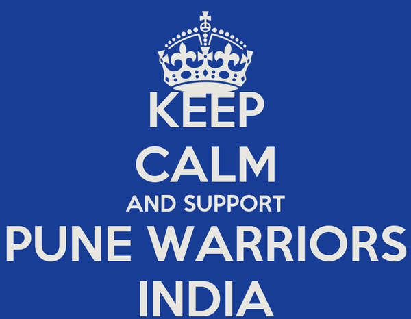 KEEP CALM AND SUPPORT PUNE WARRIORS INDIA