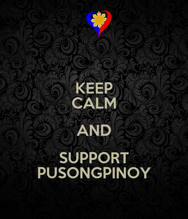 KEEP CALM AND SUPPORT PUSONGPINOY