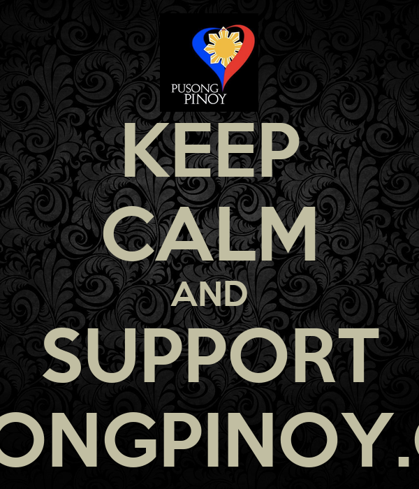 KEEP CALM AND SUPPORT PUSONGPINOY.ORG