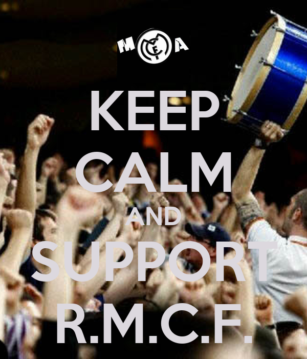 KEEP CALM AND SUPPORT R.M.C.F.