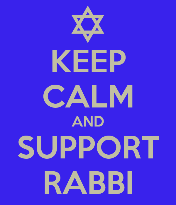 KEEP CALM AND SUPPORT RABBI