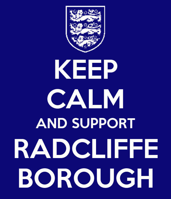 KEEP CALM AND SUPPORT RADCLIFFE BOROUGH