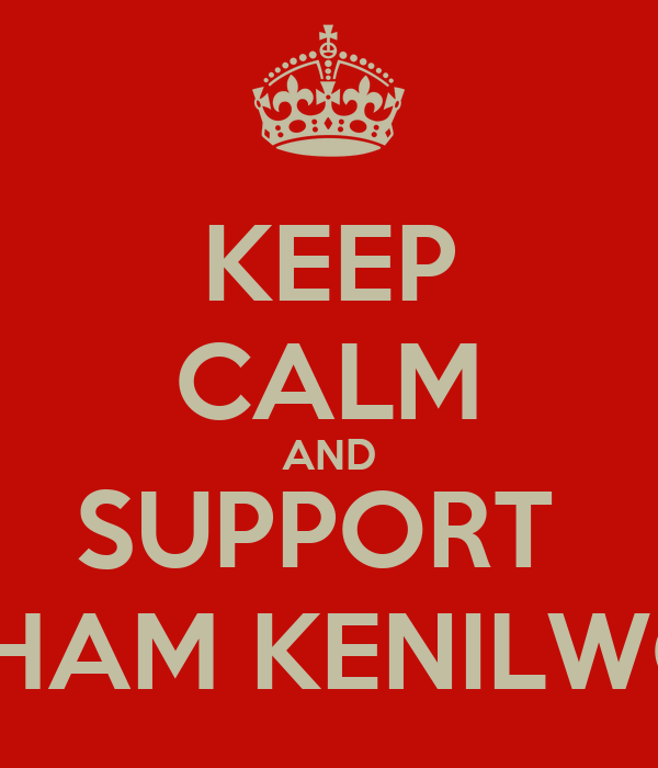 KEEP CALM AND SUPPORT  RAINHAM KENILWORTH