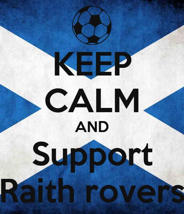 KEEP CALM AND Support Raith rovers
