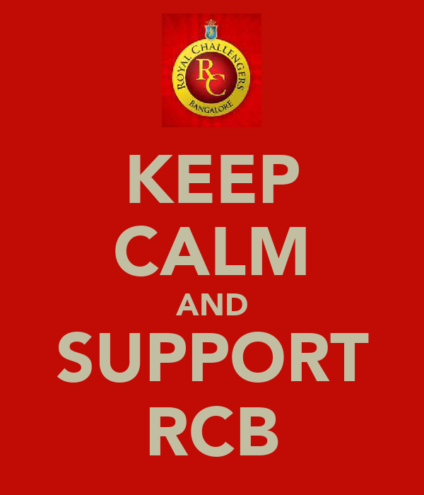 KEEP CALM AND SUPPORT RCB