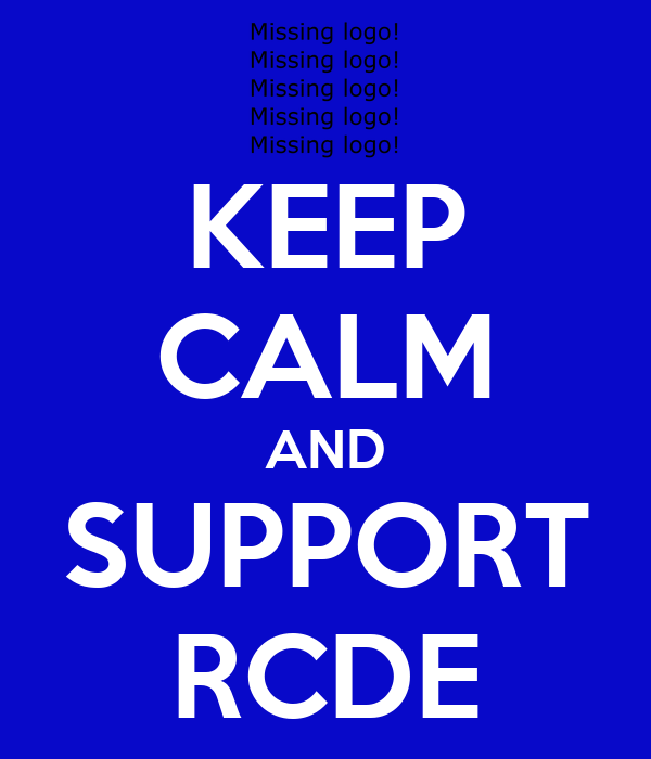 KEEP CALM AND SUPPORT RCDE