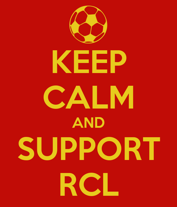 KEEP CALM AND SUPPORT RCL