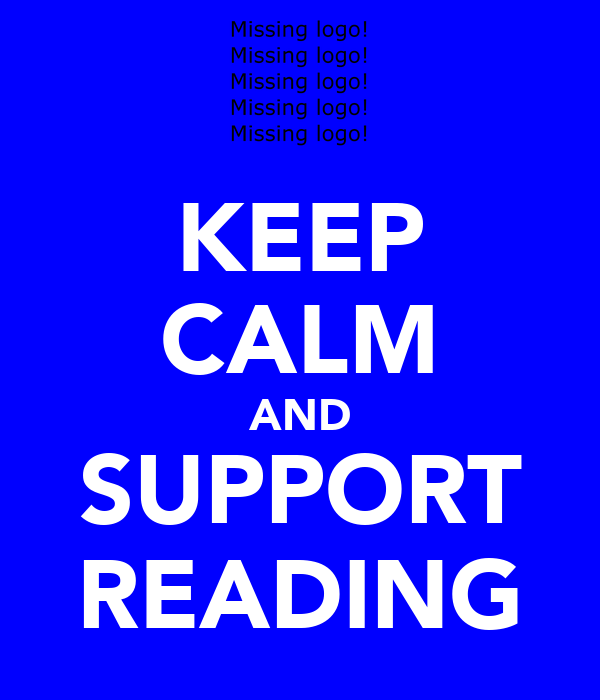 KEEP CALM AND SUPPORT READING