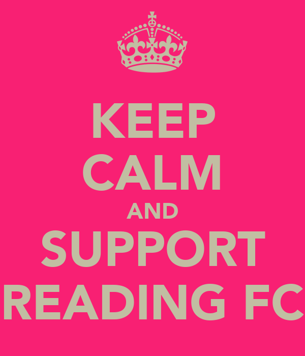 KEEP CALM AND SUPPORT READING FC