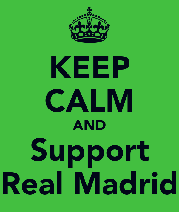 KEEP CALM AND Support Real Madrid
