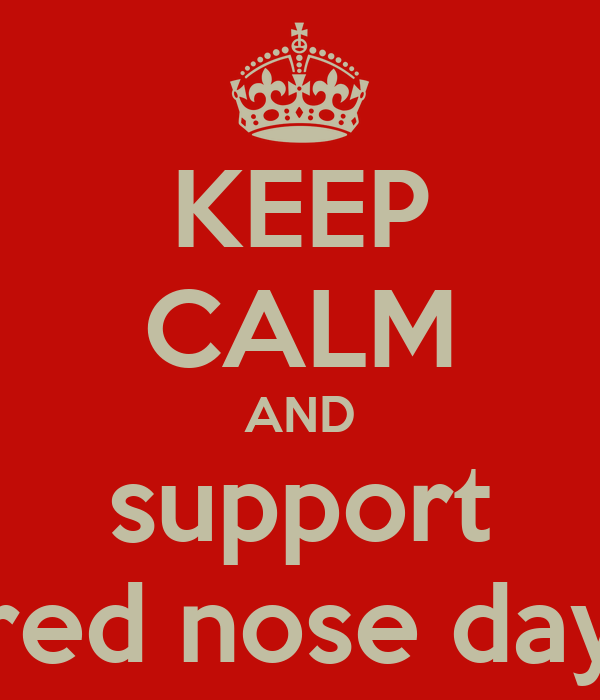 KEEP CALM AND support red nose day