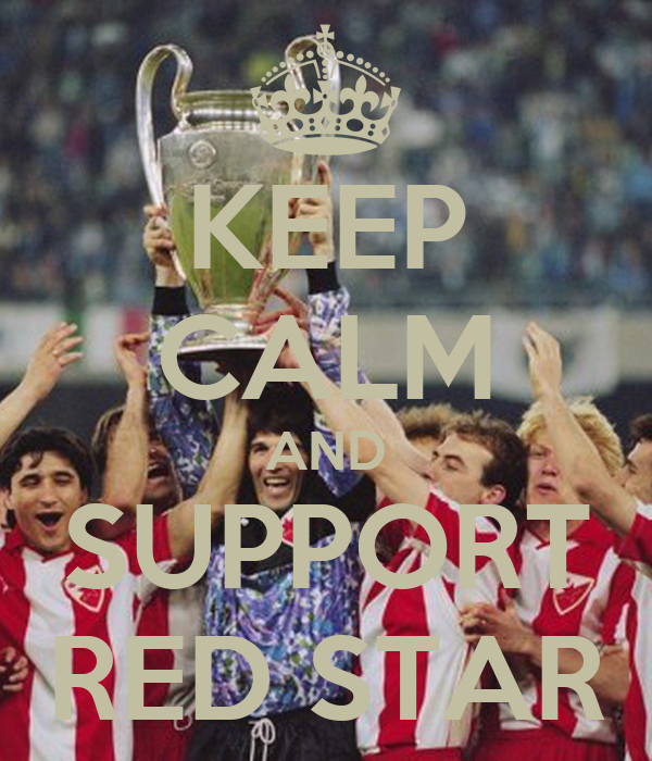 KEEP CALM AND SUPPORT RED STAR