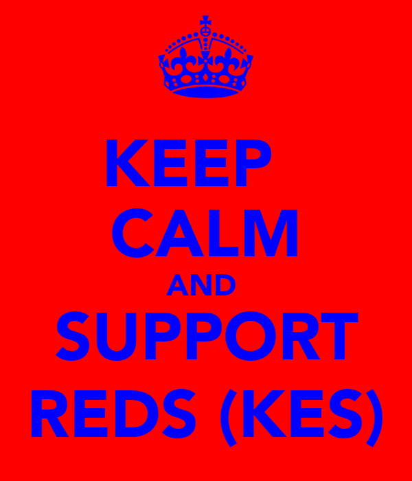 KEEP   CALM AND  SUPPORT REDS (KES)