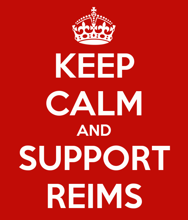 KEEP CALM AND SUPPORT REIMS