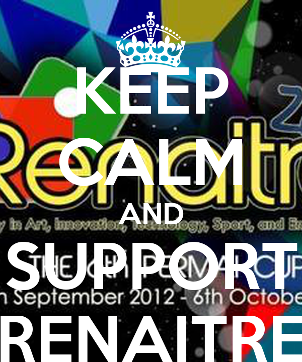 KEEP CALM AND SUPPORT RENAITRE