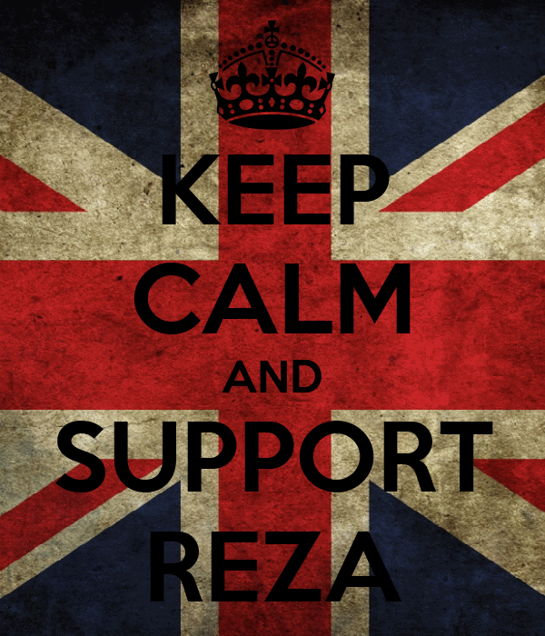 KEEP CALM AND SUPPORT REZA