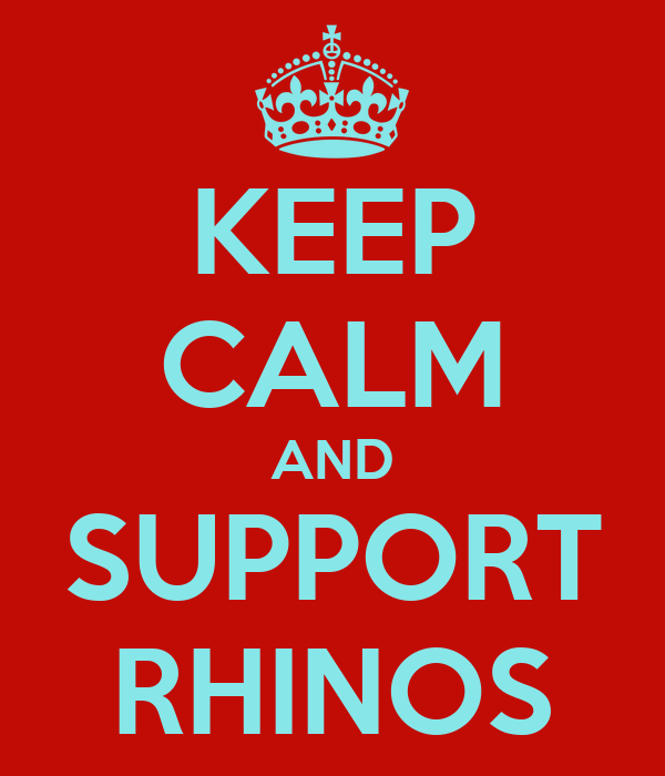 KEEP CALM AND SUPPORT RHINOS