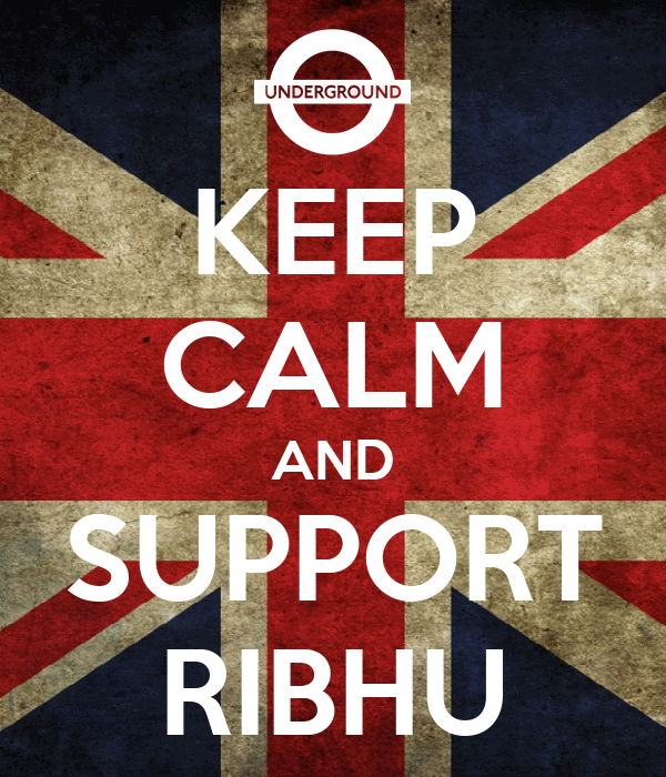 KEEP CALM AND SUPPORT RIBHU