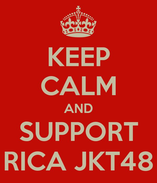 KEEP CALM AND SUPPORT RICA JKT48