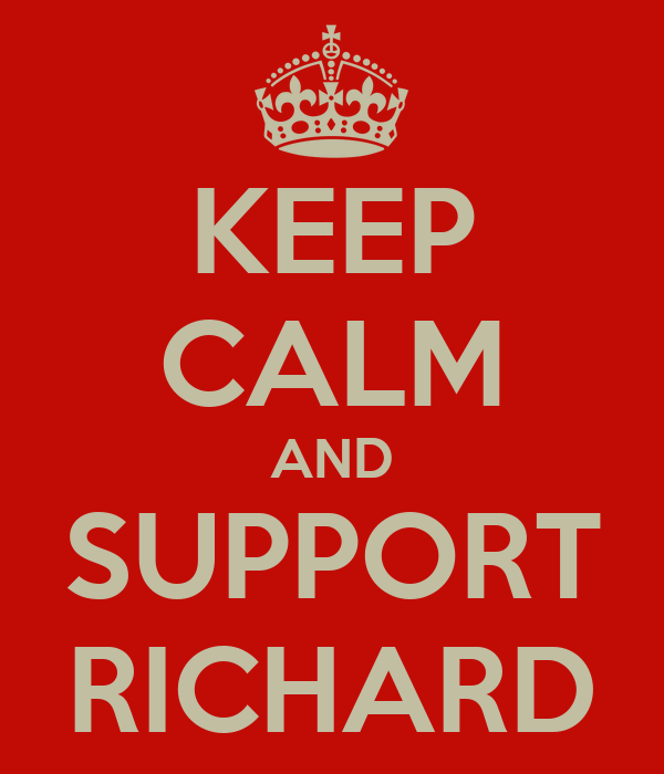 KEEP CALM AND SUPPORT RICHARD