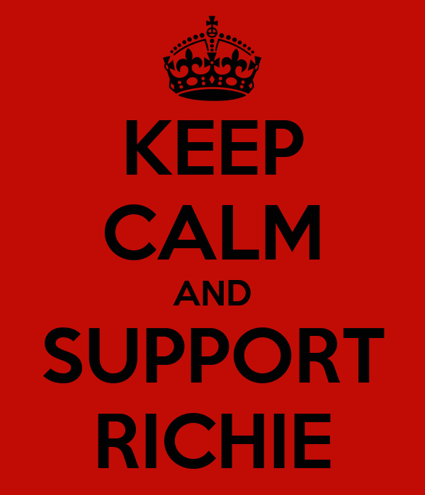 KEEP CALM AND SUPPORT RICHIE