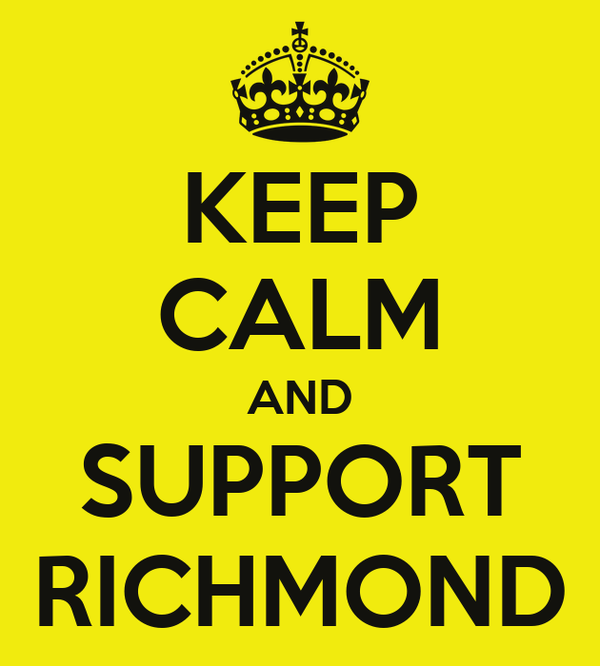 KEEP CALM AND SUPPORT RICHMOND