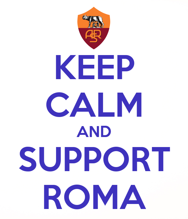 KEEP CALM AND SUPPORT ROMA