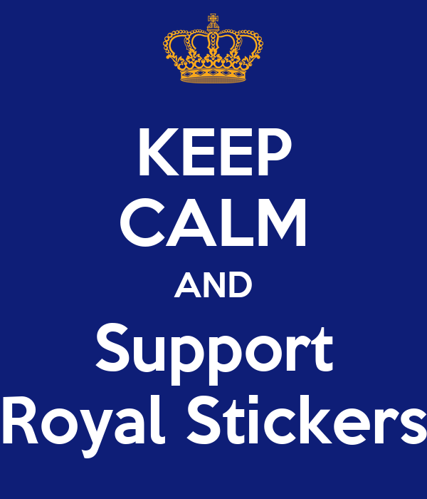 KEEP CALM AND Support Royal Stickers