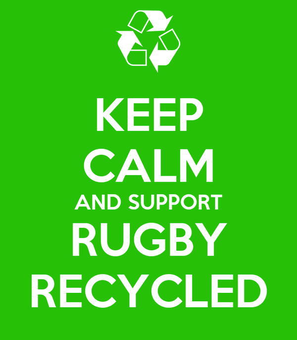 KEEP CALM AND SUPPORT RUGBY RECYCLED