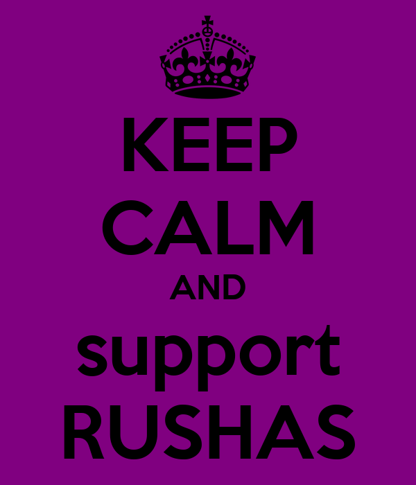 KEEP CALM AND support RUSHAS