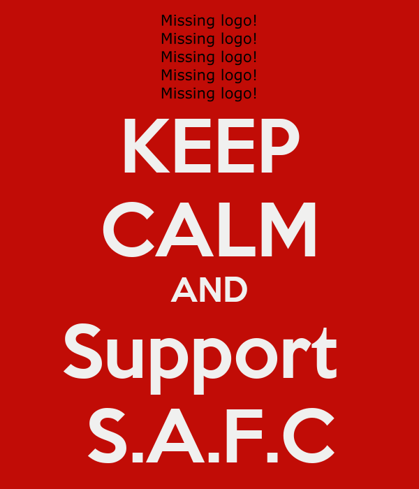 KEEP CALM AND Support  S.A.F.C
