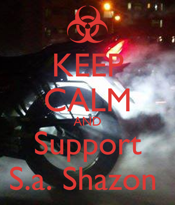 KEEP CALM AND Support S.a. Shazon