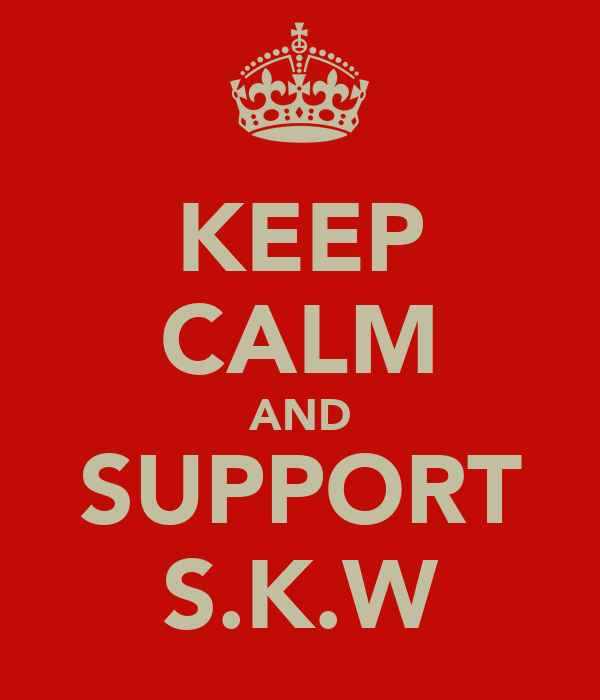 KEEP CALM AND SUPPORT S.K.W