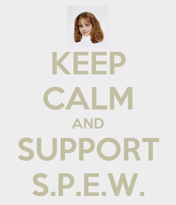 KEEP CALM AND SUPPORT S.P.E.W.