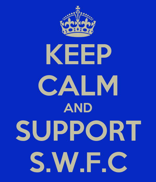 KEEP CALM AND SUPPORT S.W.F.C